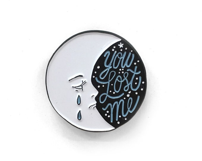 You Lost Me Enamel Pin