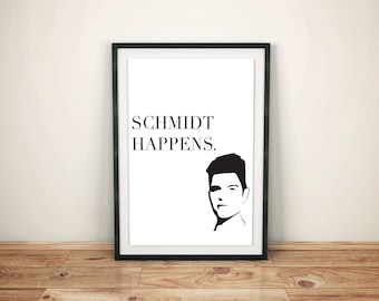 New Girl, Schmidt, Quote Wall Art, Printable Poster, 11x14""