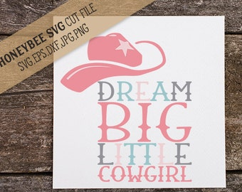 Dream Big Cowgirl svg eps dxf jpg png cut file for Silhouette and Cricut Explore craft machines