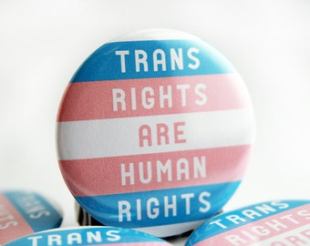 Trans Rights Are Human Rights button - set of 2 trans ally pinback pride buttons - trans awareness