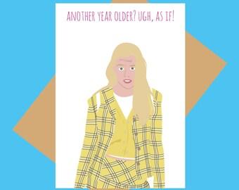 Clueless birthday card - Cher - Ugh, as if - funny birthday card