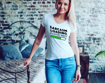 Sarcasm Loading TShirt. Can be personalised!
