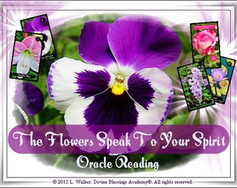 Oracle Reading, The Flowers Speak to Your Spirit, Flower Oracle, 3 Messages, Angel Reading, Vibrations of Flowers, Psychic Reading