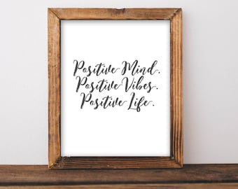 Printable Art, Positive Mind Positive Vibes Positive Life printable quote, Home Decor, Dorm Art, Positive thoughts good vibes only quote art