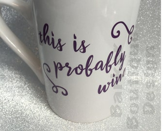 This is Probably Wine Coffee Mug Decal