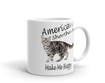 American Shorthair Cats Make Me Happy Mug  - 11 oz. or 15 oz.