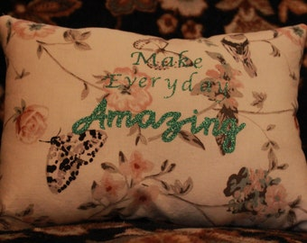 Make Everyday Amazing Pillow