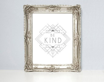 Be Kind, silver foil, gold foil, print, perzonalised gift, art print, art deco, be kind print, art prints, gold, inspirational, motivational
