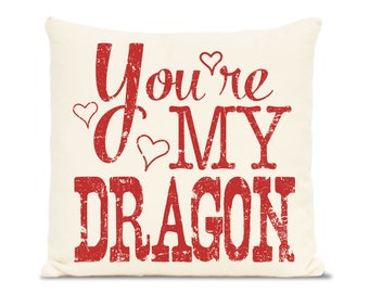 Anniversary Cotton Gift - You're My Dragon - Two Year Anniversary Gift - Personalized Pillow - Typography Pillow - Custom Quotes