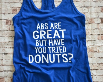 Abs Are Great Donut Tank, Funny Workout Tank Sayings, Funny Workout Clothes Tank Top, Workout Tank Workout Tank Top, Womens Running Tank Top