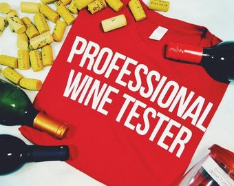 Professional Wine Tester Funny Graphic T-Shirt