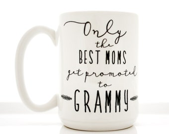 Coffee Mug. Only The Best Moms Get Promoted to Grammy. Mother's Day mugs by Milk & Honey.