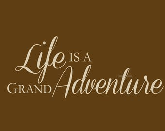 Life is a Grand Adventure Wall Decal