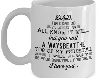 Gift for dad, Dear dad, you will always be at the top of my pedestal, your princess, from daughter, cute coffee gift, cute Father's Day gift