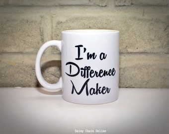 Funny Mug - I am a Difference Maker Funny Coffee Mug Gift - Gift for Husband Gifts for Men Gift for Him Gift for Boyfriend Gift for Cowroker