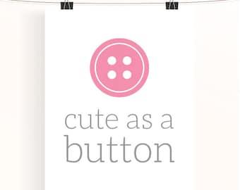 Cute as a button - pink and grey nursery print - typography poster - children's wall art - nursery decor - baby girl nursery art