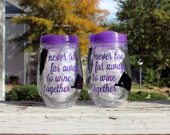 Never Too Far Away To Wine - Best Friend Long Distance Friendship Gift - BFF Long Distance Wine Glasses - Moving Away Gift