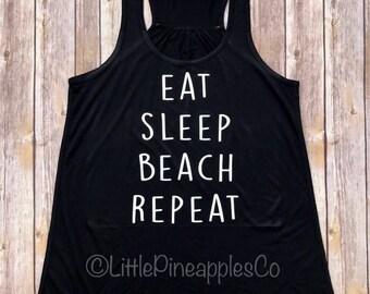 Beach Tank Eat Sleep Beach Repeat Tank. Vacation tank