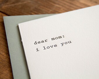 Dear Mom: I love You Letterpress Greeting Card