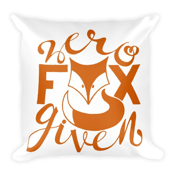 Zero Fox Given Pillow, Hand Drawn Pillow, Hilarious Pillow, Funny Curse Pillow, Gift for friend coworker sister, Throw Pillow