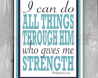 INSTANT DOWNLOAD I Can Do All Things Through Him Who Give Me Strength Philippians 4:13 Scripture Bible Verse Word Art 8 x 10 Printable