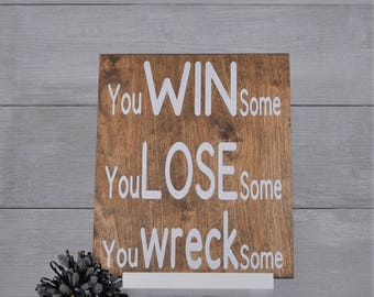 Racing Sign, Racing Decor, You Win Some You Lose Some You Wreck Some, Dirt Track Racing, Gift for the Race Fan, Racing Gift,Motorsports Gift