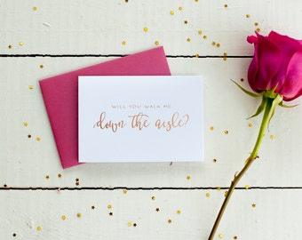 Rose Gold Foil Will You Walk Me Down The Aisle card bridal party gift wedding party card foil printed card gold wedding father of the bride