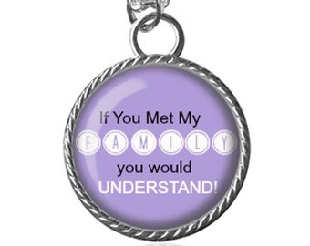 Family Necklace, Funny Quote Image Pendant Key Chain Handmade