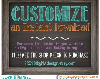 Customize an Instant Download, Request a custom order, Personalized, Custom, Digital Printable Files Only, Message Shop Prior to Purchase!