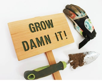 GROW DAMN IT Garden Sign, Hunter Green Garden Sign, Routed wood Sign, Garden Humor, Funny Garden Sign, Custom Sign, Personalized Marker