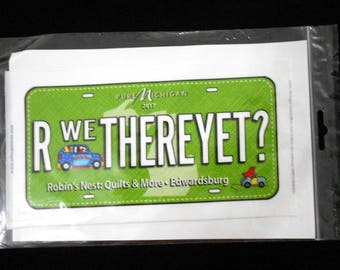 Row by Row Fabric Plate / Row by Row Experience - On The Go 2017 /  Are We There Yet ? / R We There Yet?/Green Michigan fabric license plate