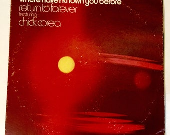 """Chick Corea """"Where Have I Known You Before"""" Return to Forever with DiMeola, Clarke, White Rare Polydor Vinyl LP Record. Great Condition"""