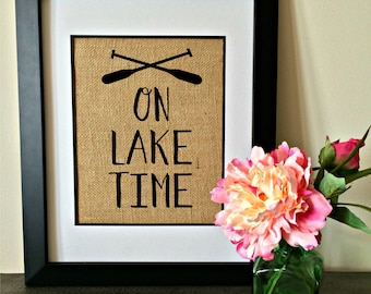 On lake time. Burlap Print.
