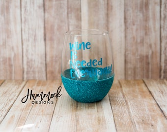 wine is needed everyday wine glass,amazing gifts, gift for wife, gift for mom, gift for sister, bridesmaid gift, best friend gift ideas