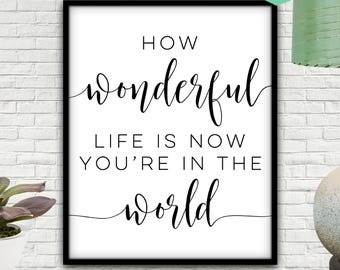 How Wonderful Life Is Now You're In The World, Digital Print, How Wonderful Life Is, Nursery Decor, Nursery Wall Art, Nursery Prints, Elton