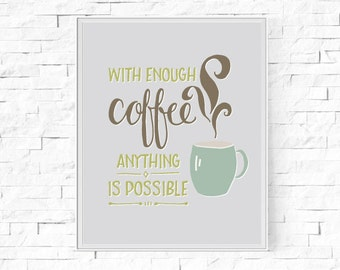 "Printable With Enough Coffee Anything Is Possible - Typography Print - Home Decor - Digital Poster - Instant Download - 8""x10"" & A4"