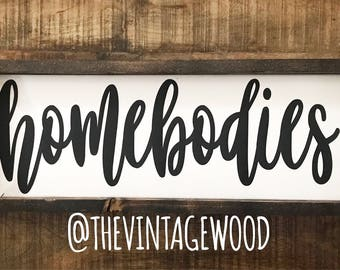 Homebodies Wood Sign