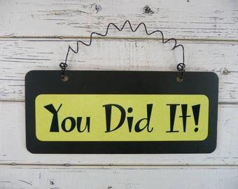 Sign YOU DID IT Wooden Metal Cute Hanging Congratulations Retirement Graduation Goals Met Weight Loss Promotion Congrats