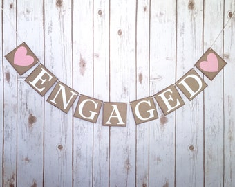 ENGAGED banner, engaged sign, engagement banner, engaged photo prop, wedding photo prop, engagement photo prop, engaged decor,rustic wedding