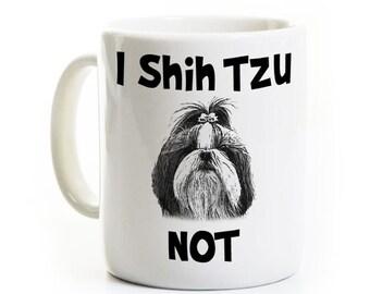 Funny Shih Tzu Coffee Mug Gift - Humorous Gift for Shih Tzu Dog Lover Owner - I Shih Tzu Not Travel