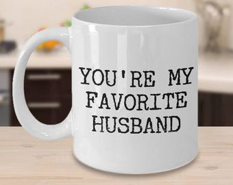 Husband Coffee Mug - Anniversary Gifts for Husband - Husband Gifts from Wife - You're My Favorite Husband Coffee Mug - I Love My Husband