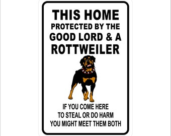 """This Home Protected by Good Lord and a Rottweiler  Funny Aluminum 8"""" x 12"""" Sign"""