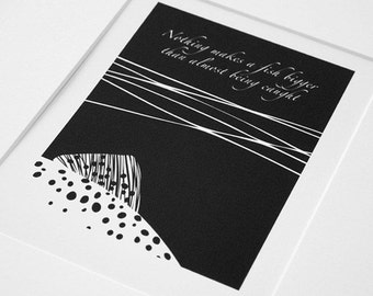 Almost being caught -  trout & fly fishing, black and white print