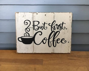 But First Coffee Sign, But First Coffee, Coffee Sign, Coffee Bar Sign, Coffee Decor, Coffee lover gift, But First Coffee Decor, Custom sign