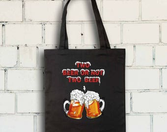 Two Beer Or Not Two Beer Tote Bag - Drinking Bag - Beer Tote Bag- Free Shipping Worldwide