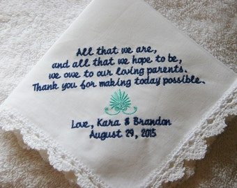 Parent Gift From Bride and Groom- Embroidered Handkerchief- All That We Are And Hope To Be