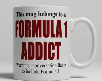 Formula 1 mug, funny formula 1 mug, formual 1 gift idea, formula 1 coffee mug, mug formual 1 birthday gift idea, EB addict formual 1