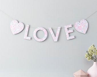 Love Garland - Liberty Garland - Liberty Bunting - Door Sign - Pink Bunting - Wedding Decor -  New Baby Gift -Pink Liberty