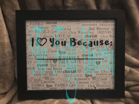 I Love You Because Dry Erase Frame