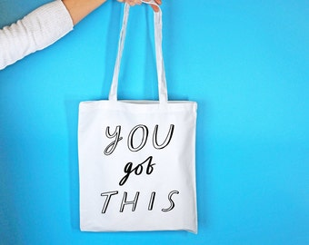 You Got This Tote Bag - Illustrated Shopper - Motivational Quote - Gifts for Her - Cool Shopping Bag - Slogan Bag - Funny Book Bag - Student